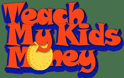 Teach My Kids Money